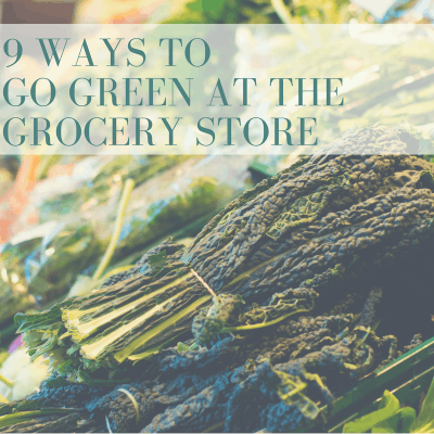Easy Tips for Going Green at the Grocery Store