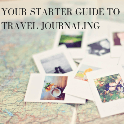 The Ultimate Guide to Keeping a Travel Journal