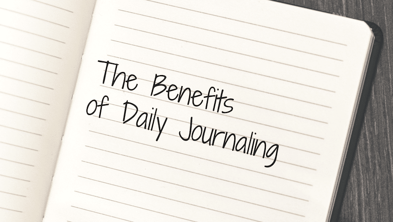The Benefits of Daily Journaling | Wildflowers and Wanderlust