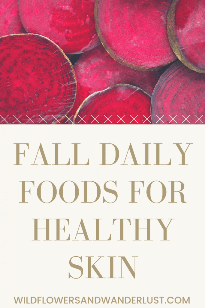 Fall Foods for Healthy Skin | Wildflowers and Wanderlust