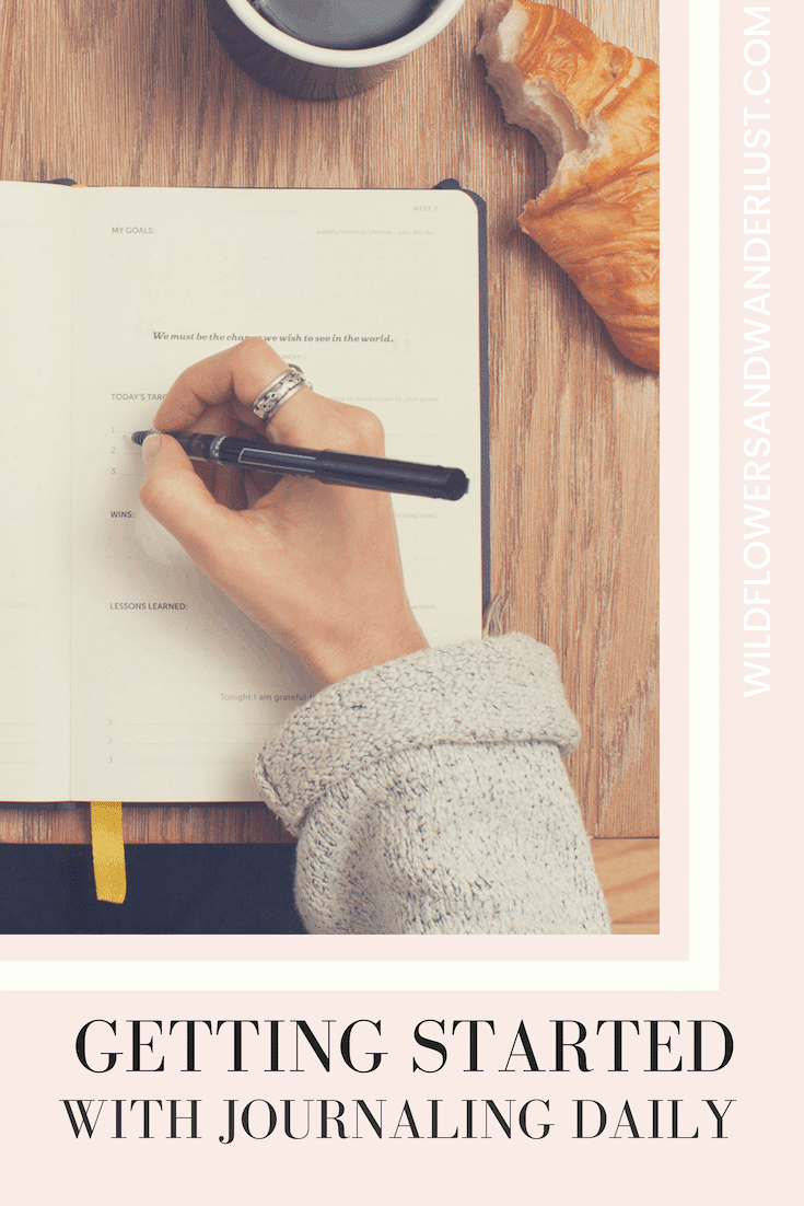 Journaling Daily - you can't believe all the benefits to this easy habit | Wildflowers and Wanderlust