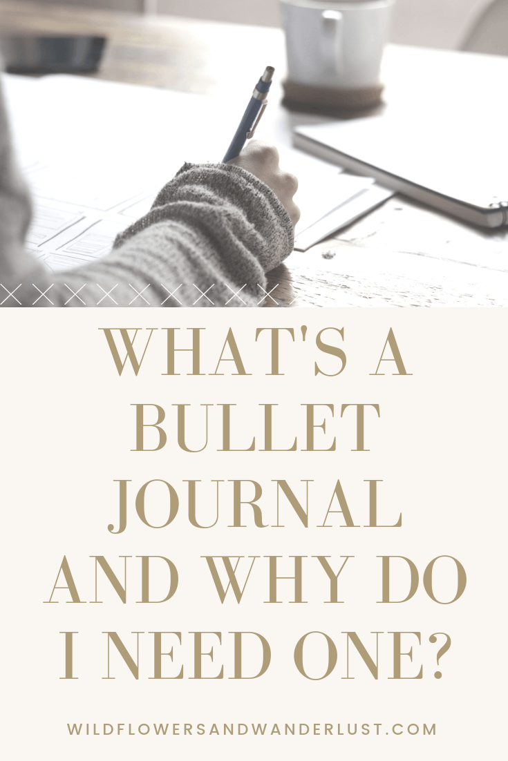 What is a Bullet Journal and Why do I need one | WildflowersandWanderlust.com