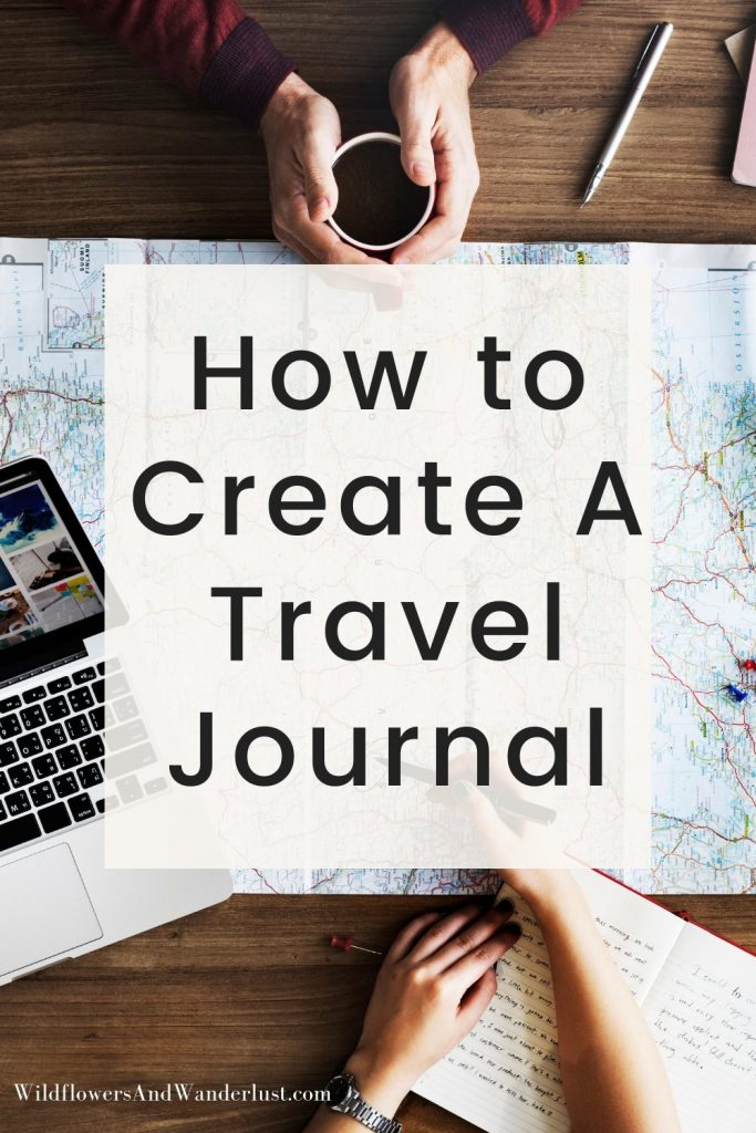 A travel journal is a great way to plan and keep a memory of your trip. We've got the ultimate guide of creating your own journal for your next adventure WildflowersAndWanderlust.com