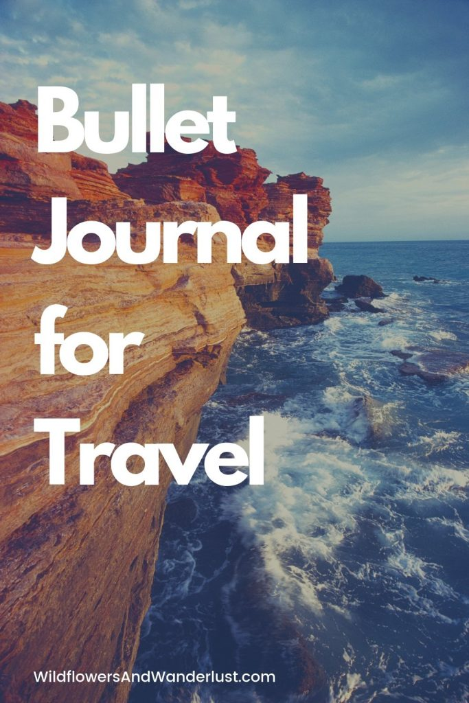 A travel journal can be just like your bullet journal, a place to organize and keep your plans for your adventure WildflowersAndWanderlust.com
