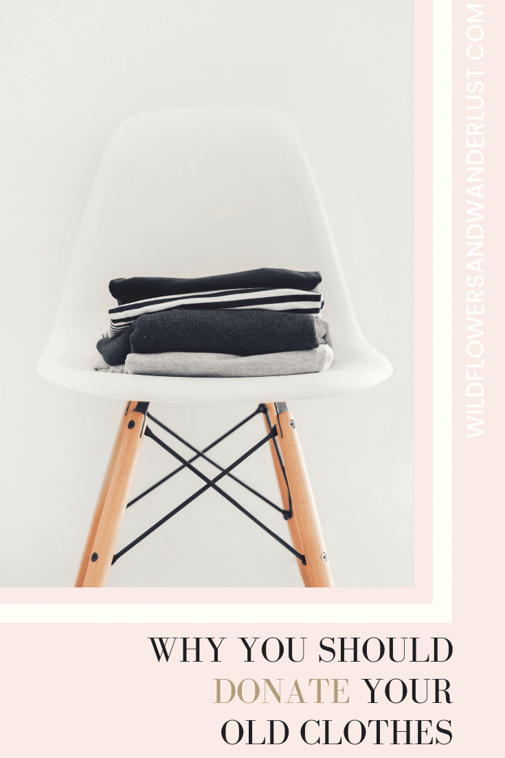 Why You Should make a Clothes Donation | WildflowersandWanderlust.com