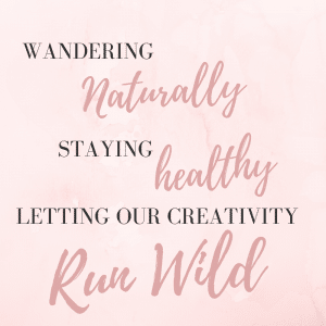 These are the words we live by at Wildflower And Wanderlust - let a little wildness into your life!