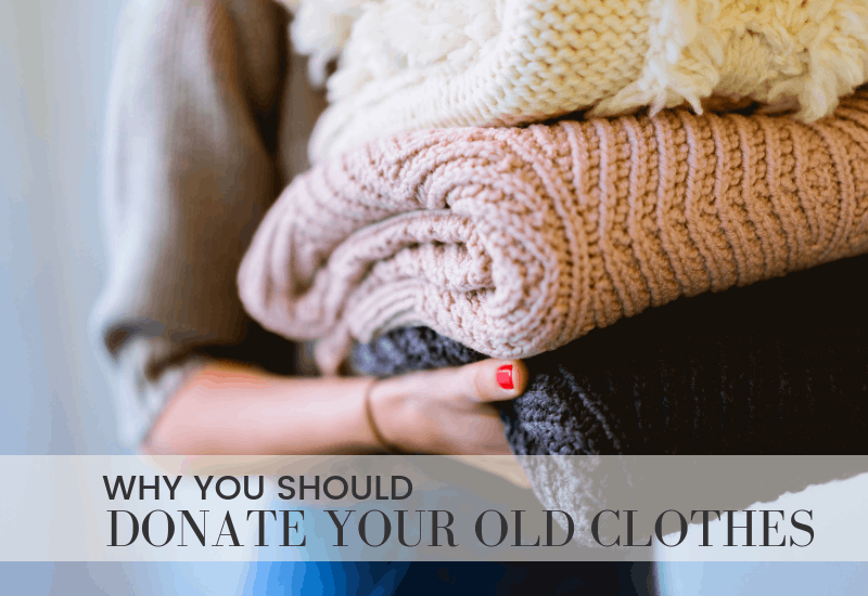 Why you should make a Clothes Donation | WildflowersandWanderlust