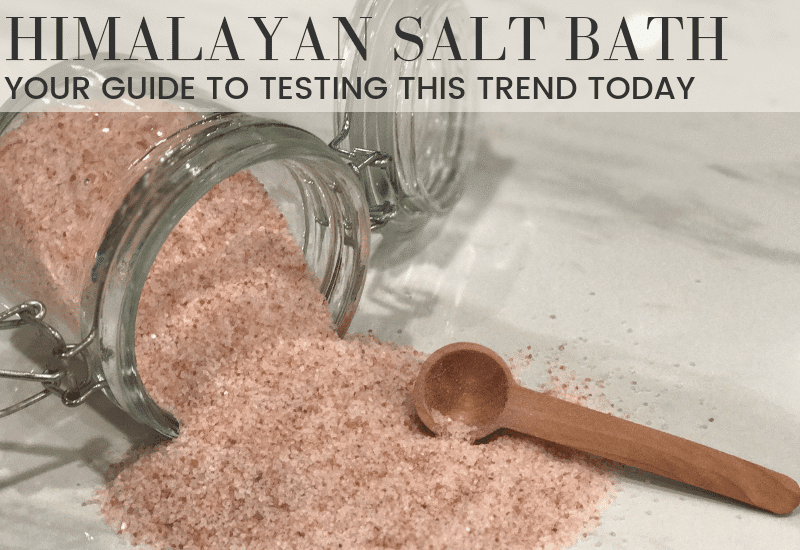 Himalayan Salt Bath: Guide to testing this trend today | WildflowersandWanderlust.com