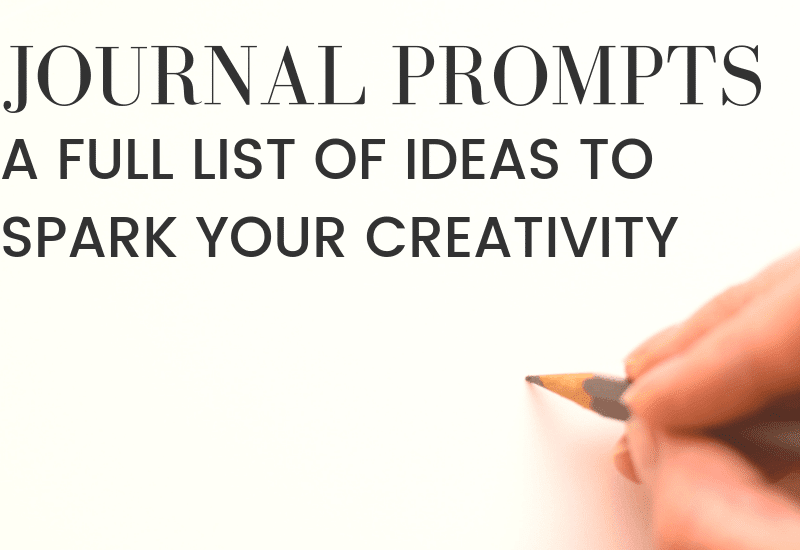 Journal Prompts for creative writing | Wildflowersandwanderlust.com