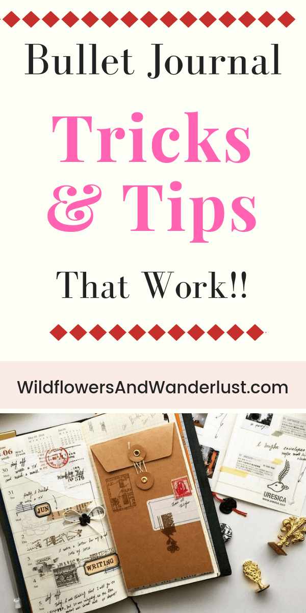 Bullet Journal Tips and Tricks that will make your More Productive - WildflowersAndWanderlust.com