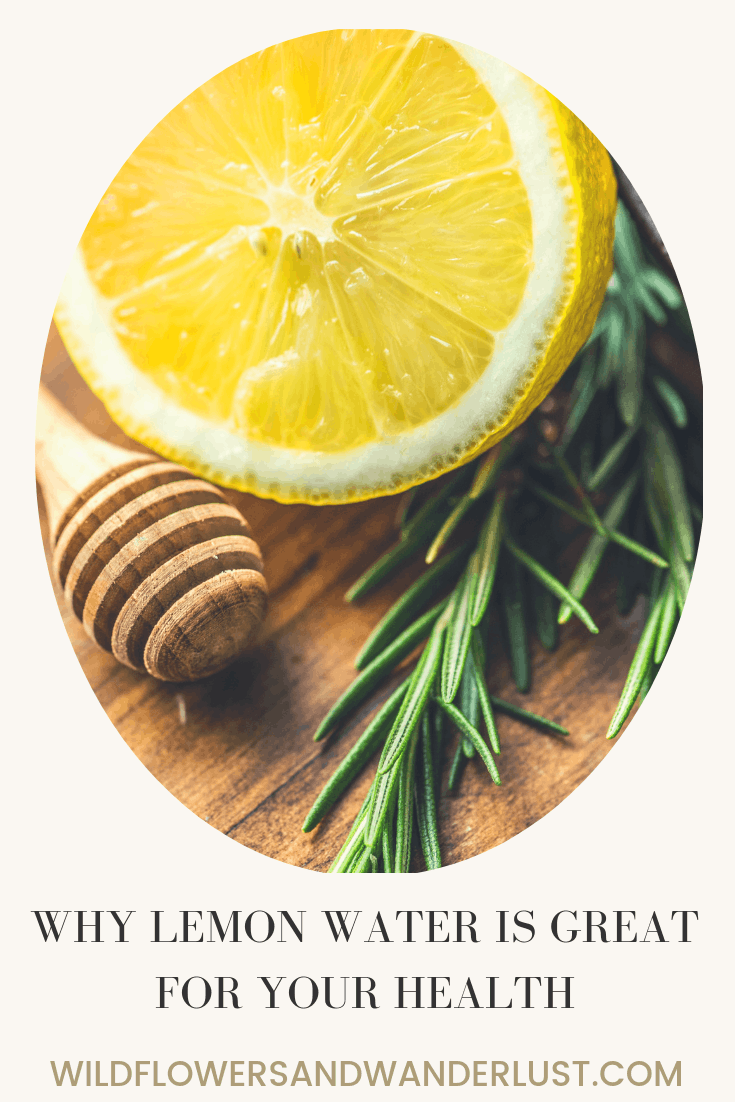 5 Benefits of Lemon Water | WildflowersandWanderlust.com