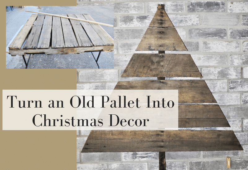 Make An Old Pallet into A Christmas Tree - repurpose and reuse a pallet - WildflowersAndWanderlust.com