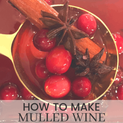 How to Make Delicious Mulled Wine