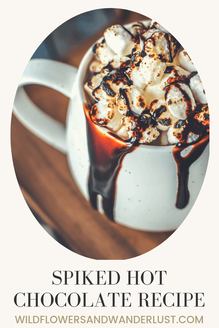 Spiked Hot Chocolate Recipe | WildflowersandWanderlust.com