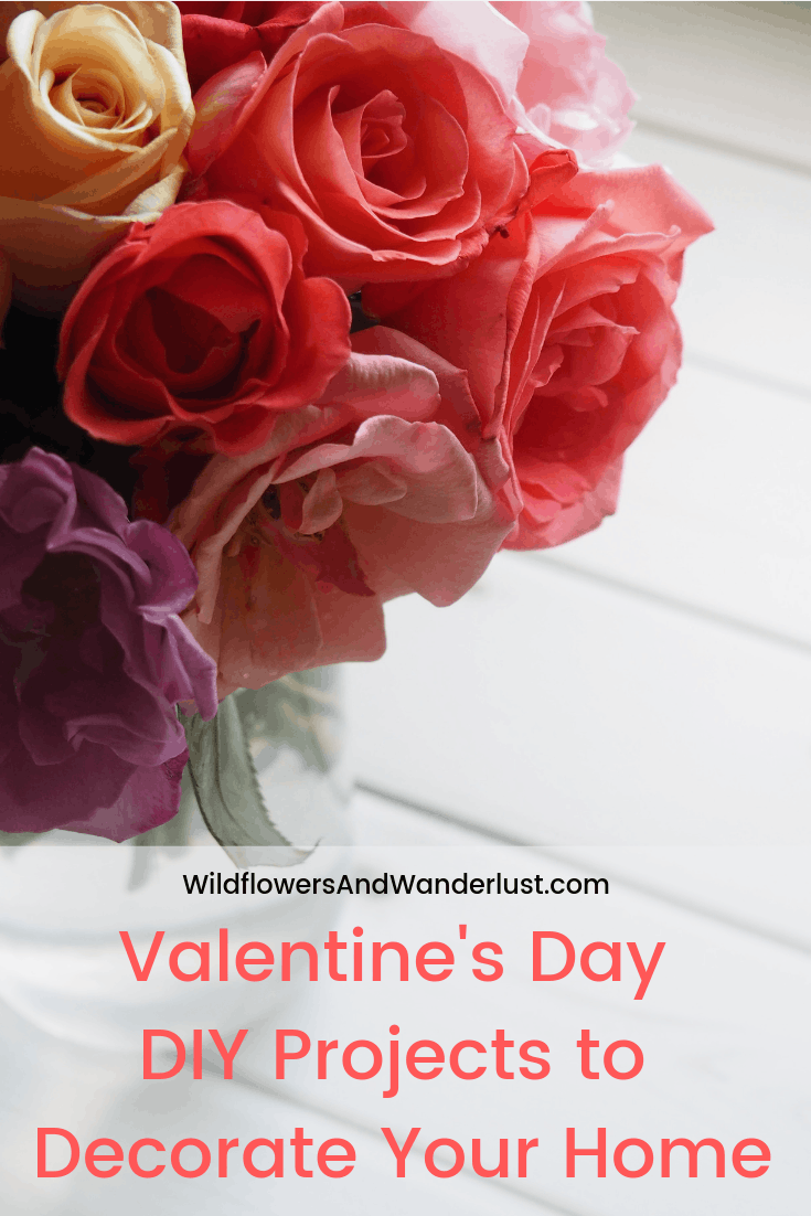 Best Valentine Day Projects To Decorate Your Home | WildflowersAndWanderlust.com