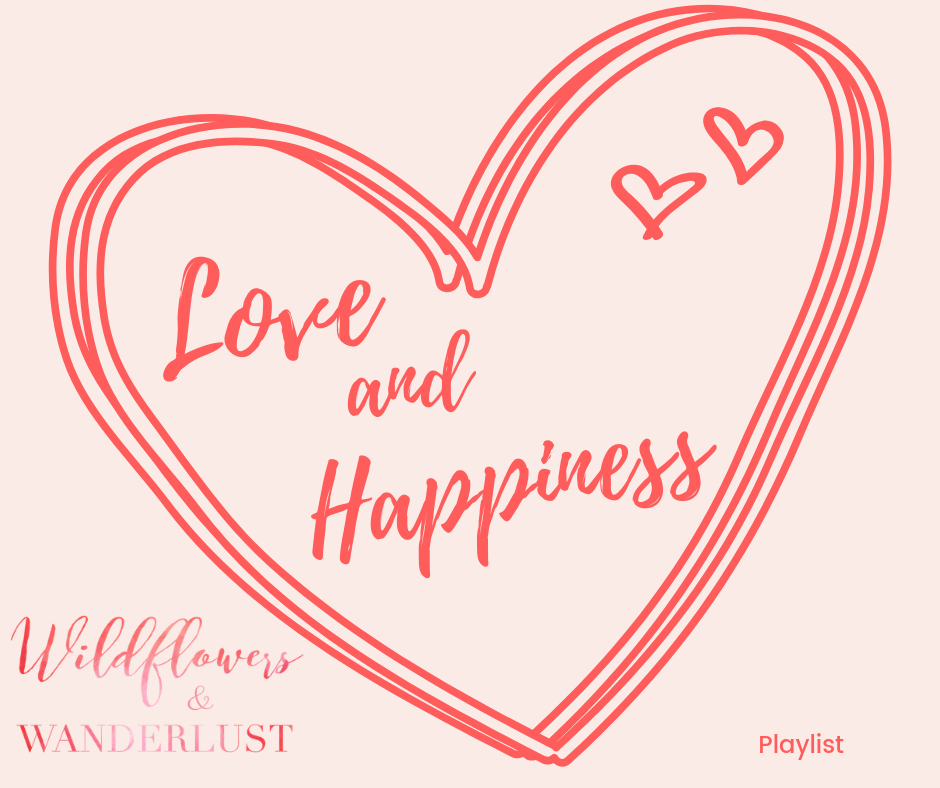 Spring 2018 Love and Happiness Playlist on Spotify | WildflowersAndWanderlust.com