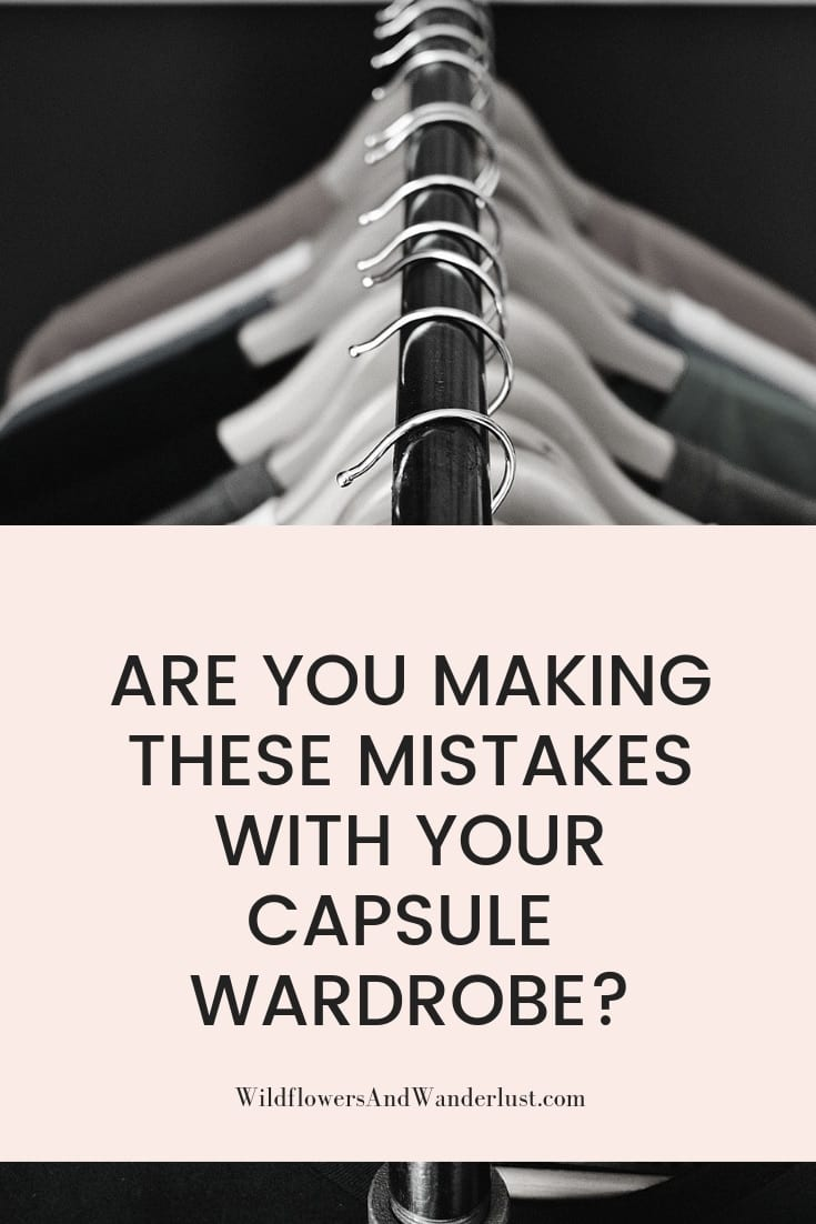Are you making these common mistakes while organizing your capsule wardrobe? Don't give up - we can help! | WildflowersAndWanderlust.com