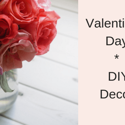 Best Valentine's Day DIY Decor for your Home