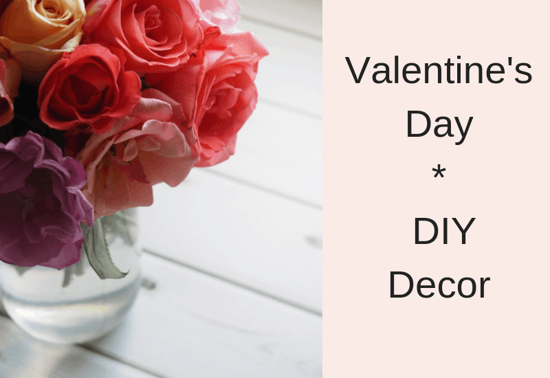 Valentine Decor Ideas you can DIY For your Home | WildflowersAndWanderlust.com