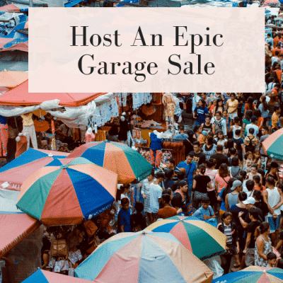 How to Host an Epic Garage Sale