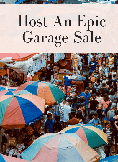 Host an Epic Garage Sale using our tips and tricks | WildflowersAndWanderlust.com