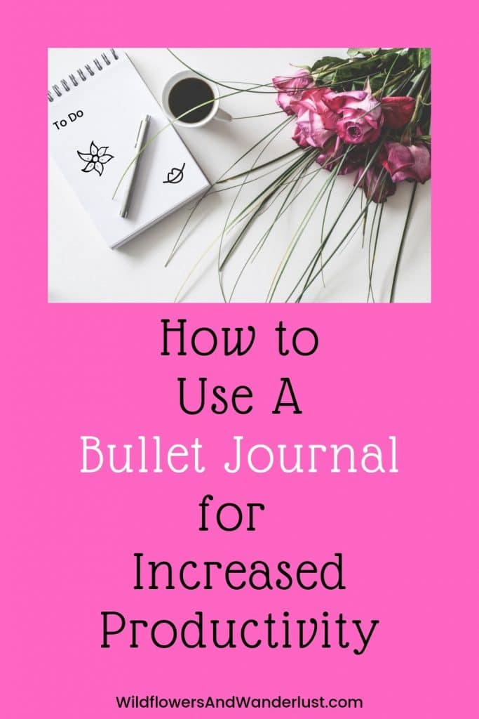 You won't believe how much more productive you will be with a bullet journal in your life. We'll show you why and how to use yours to save time WildflowersAndWanderlust.com