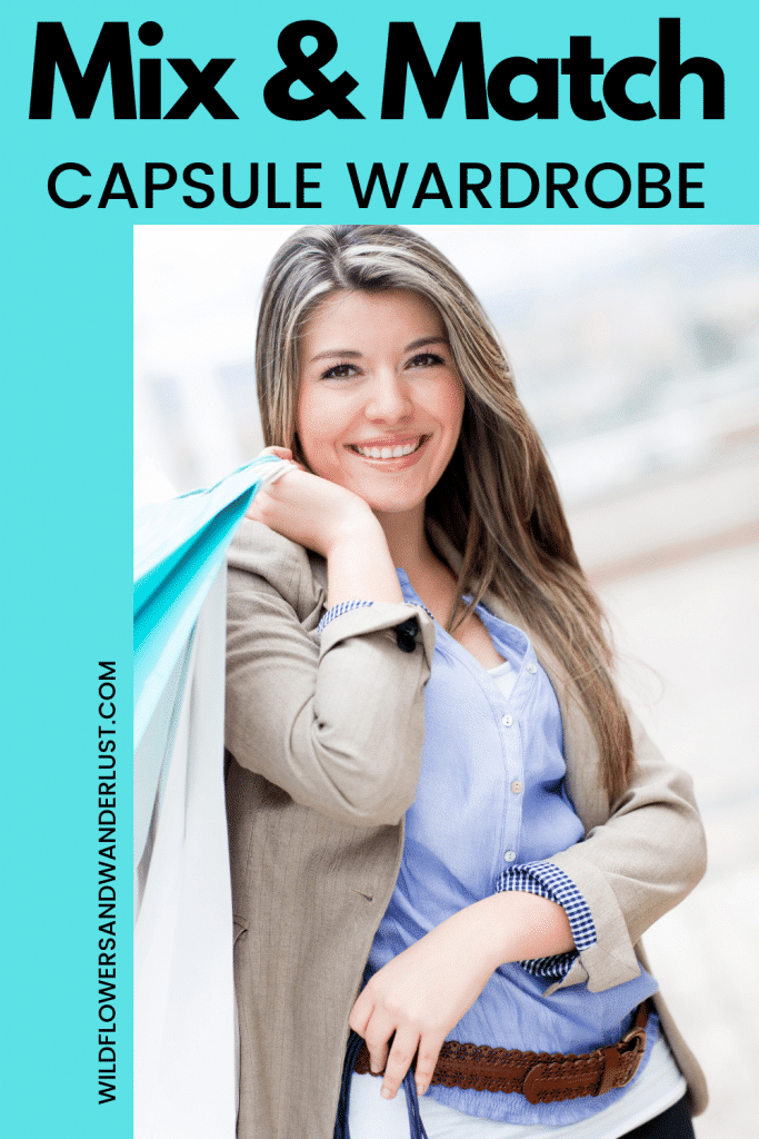 How to Mix and Match Your Capsule Wardrobe | WildflowersAndWanderlust.com