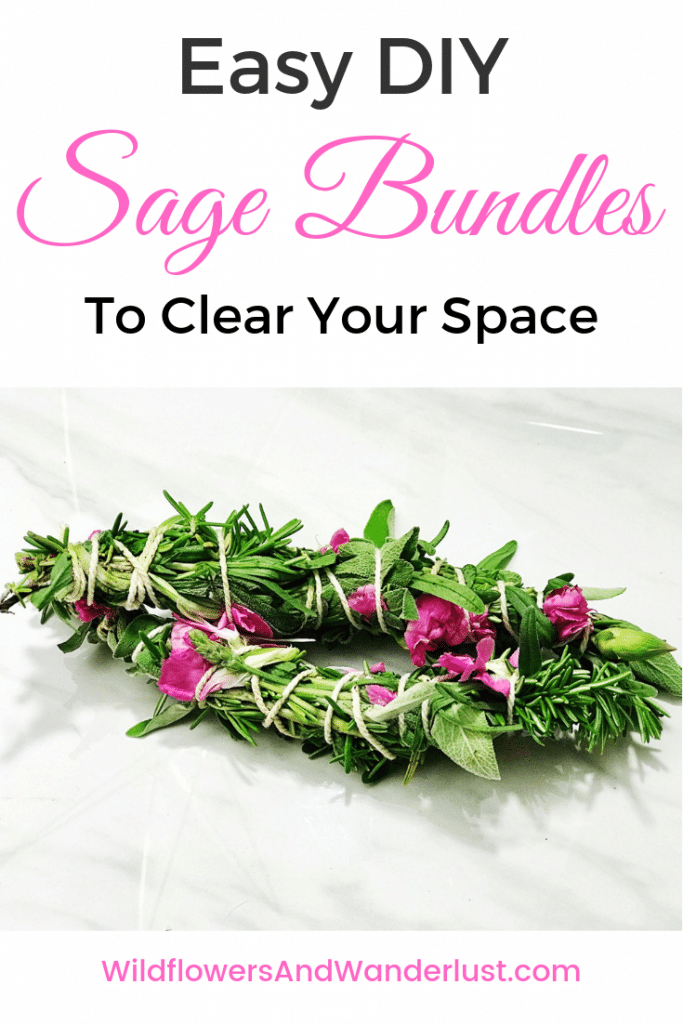 DIY Your own Sage Bundles and burn them to cleanse your space | WildflowersAndWanderlust.com