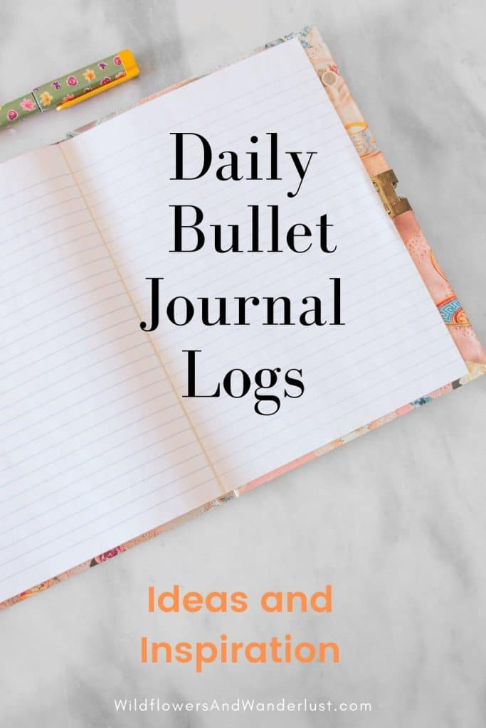 Daily logs for your bullet journal that you can copy. Make your bullet journal work for you WildflowersAndWanderlust.com