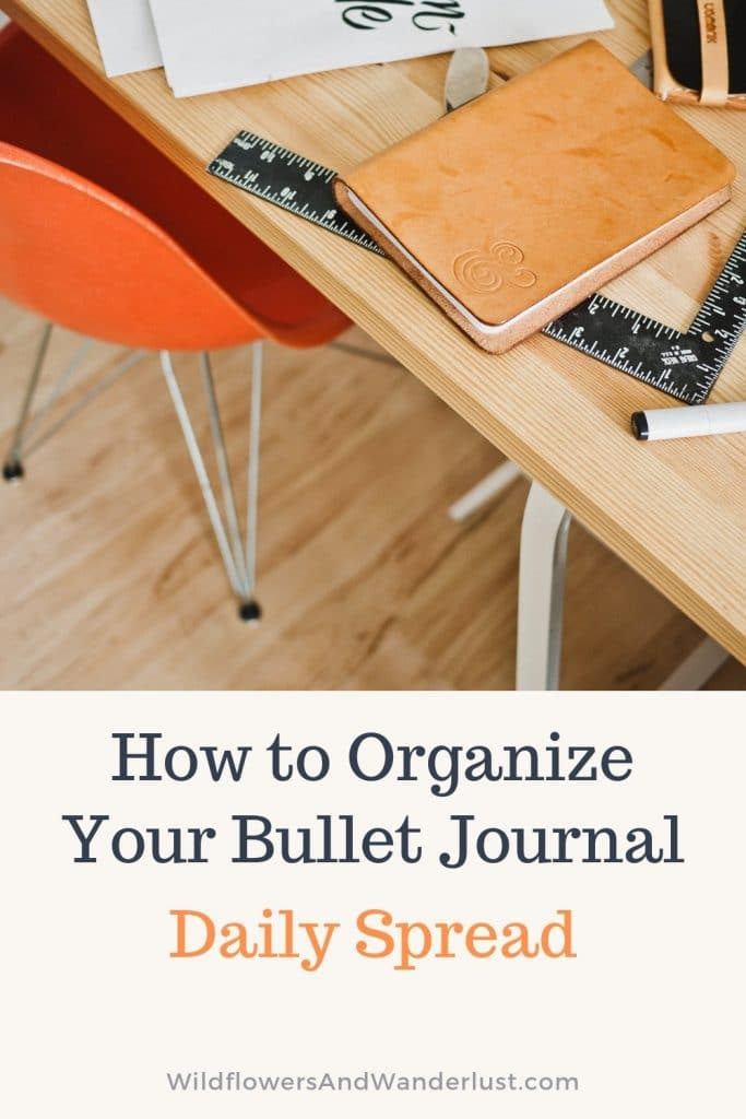 Organize your daily bullet journal logs and watch your productivity increase dramatically WildflowersAndWanderlust.com