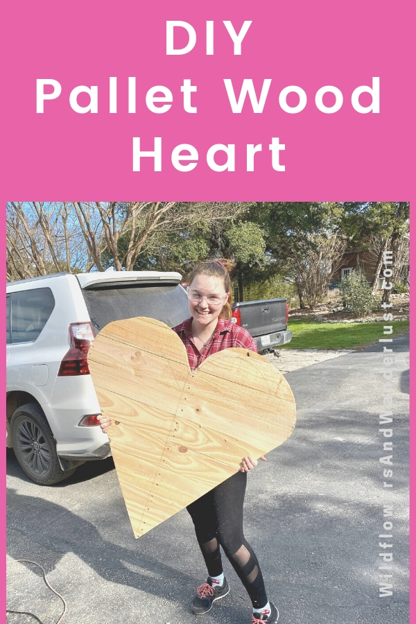Use a pallet to make a giant wood heart for your Valentine's Decor WildflowersAndWanderlust.com
