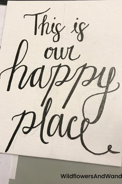 This is our happy place is one of our first brush lettering projects WildflowersAndWanderlust.com